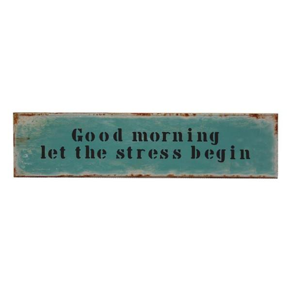Holzschild Good morning let....